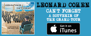 LEONARD COHEN - CAN'T FORGET - A SOUVENIR OF THE GRAND TOUR - GET IT ON ITUNES